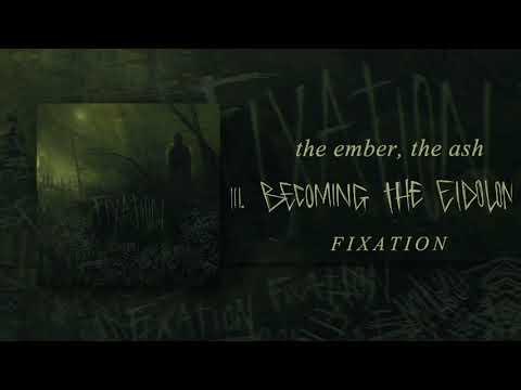 THE EMBER, THE ASH - FIXATION (FULL ALBUM STREAM)