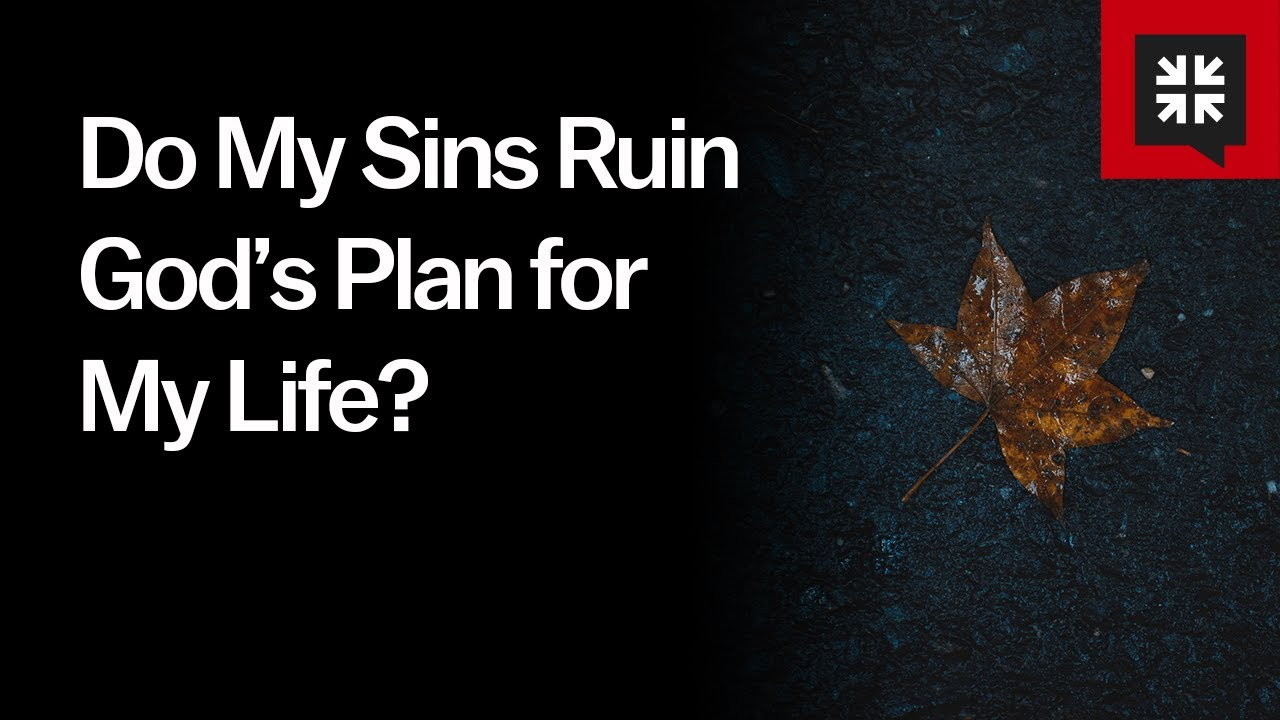 Do My Sins Ruin God's Plan for My Life? // Ask Pastor John