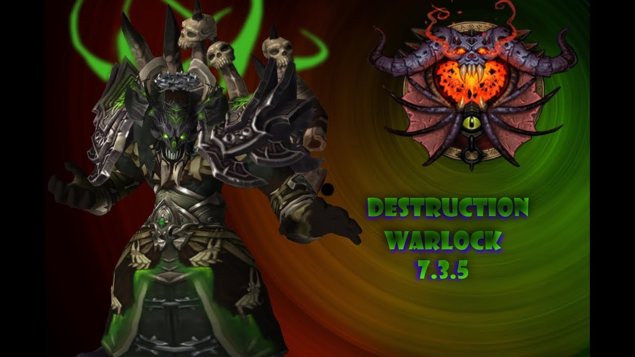 Destruction Warlock Guide 7 3 5 Youtube