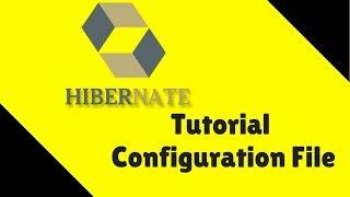 #6 Hibernate Tutorial | Configuration File