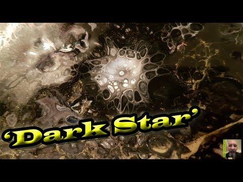 Fluid Painting list ' Dark Star'  Stuart Wimbles  Free Your Mind Art (2017)