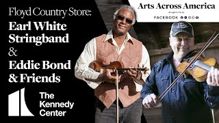 Floyd Country Store: Earl White Stringband and Eddie Bond & Friends