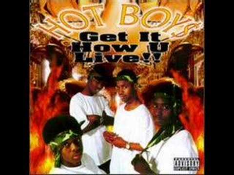 Hot boys- Get it How U Live!!