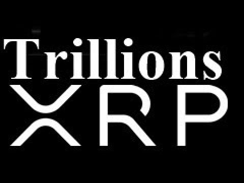 TRILLIONS Are Coming To Ripple XRP