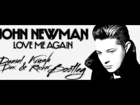 John Newman Love Me Again (Krush Rocker /  Daniel Dex Bootleg)