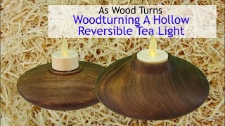Woodturning A Hollow Reversible Tea Light