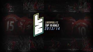 Liverpool FC - Top 10 Goals, 13/14