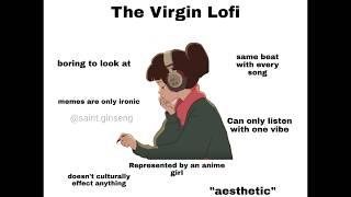 The Virgin Lofi Vṡ The Chad Vaporwave