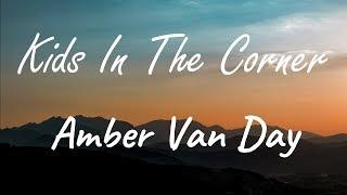 Amber Van Day - Kids In The Corner ( Lyrics )