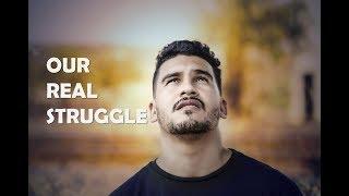 Sermon 07/15/18: Our Real Struggle - Audio Sermon