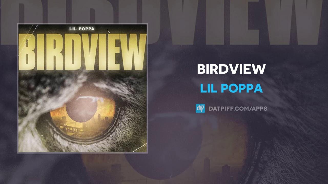 Lil Poppa — Birdview (AUDIO)