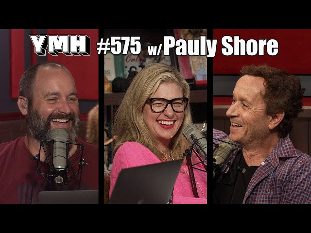 Your Mom's House Podcast - Ep. 575 w/ Pauly Shore