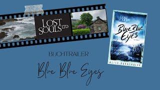 Buchtrailer Blue Blue Eyes (Lost Souls Ltd.)