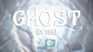 ♫ #FinalClash - Ghost (Cover) -「Horrorkissen」