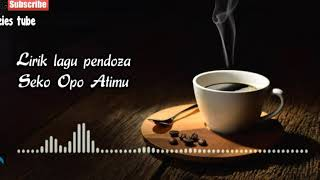 Seko Opo Atimu - Pendhoza || Lirik lagu