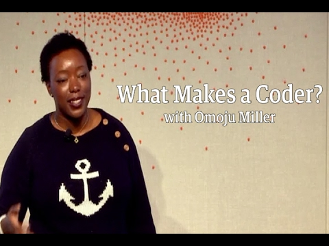 Omoju Miller - What Makes a Coder?