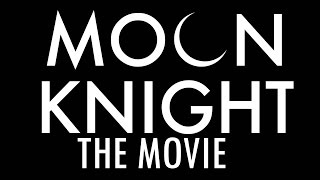 Moon Knight The Movie