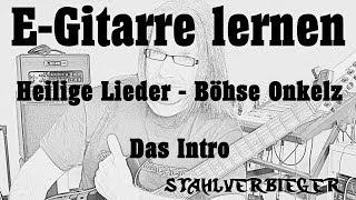 E-Gitarre lernen - Heilige Lieder von den Böhsen Onkelz - Das Intro