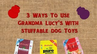 3 Ways to Fill Your Stuffable Dog Toys Using Grandma Lucy's