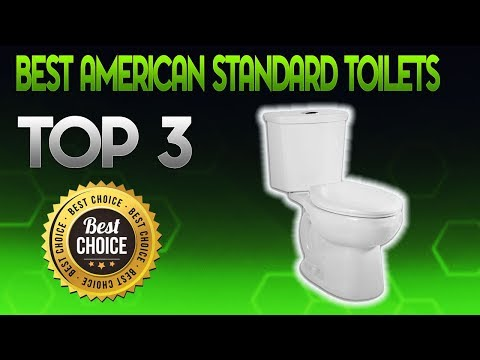 Best American Standard Toilets 2019 - American Standard Toilet Review