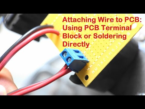 Attaching Wire to PCB: Using PCB Terminal Block or Soldering The Wire Directly to Circuit Board