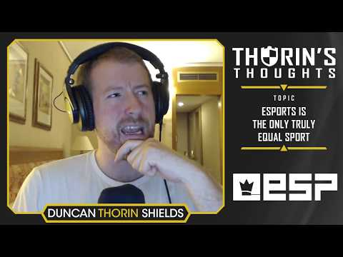 Thorin's Thoughts - Esports Is the Only Truly Equal Sport (General)