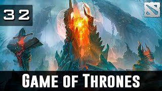 Dota 2 Game of Thrones Ep. 32