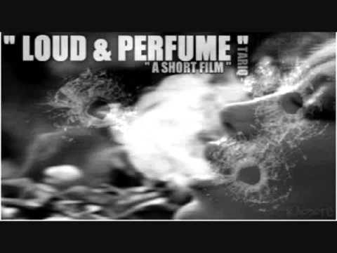 Tariq - Loud & Perfume (A Short Film) [Prod. By Tariq Music]