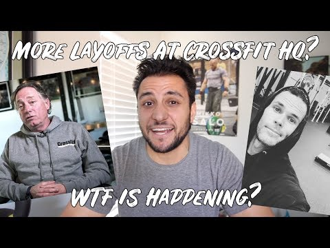 MORE LAYOFFS at CrossFit HQ What The F&*K Is Happening