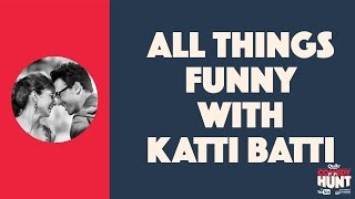 comedy hunt all things funny with katti batti