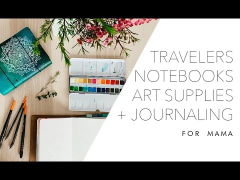 Art Supplies | Travelers Notebooks | Journaling for Mama
