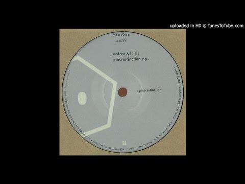 Ben Vedren & Patrice Leiris - Procrastination