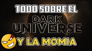 LA MOMIA y el inicio del DARK UNIVERSE | Explicación del Universo Oscuro |#Mefe