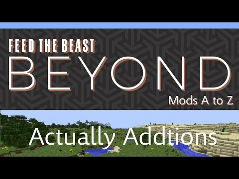 Actually Additions Tutorial - FTB Beyond - Mods A to Z