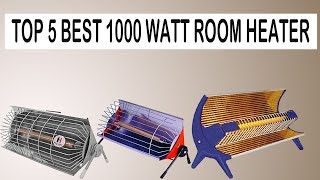 Top 5 Best 1000 Watt Room Heater For Your Home
