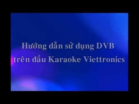 Hướng dẫn sử dụng DVB trên đầu Karaoke Viettronics