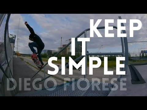 DIEGO FIORESE | KEEP IT SIMPLE PART