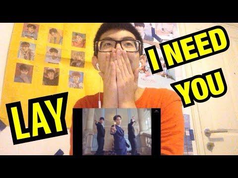 LAY 레이_I NEED U (需要你) MV Reaction [WITH MY ENG SUBTITTLE XD]