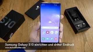 Samsung Galaxy S10 einrichten und dritter Eindruck
