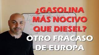 ¿MOTOR DE GASOLINA MÁS NOCIVO QUE DIESEL? Otro fracaso de la UE (y II)