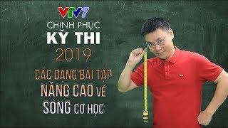 Các dạng bài tập nâng cao về Sóng cơ học   Chinh phục kỳ thi 2019   Môn Vật ký