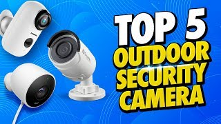 Top 5 Best Outdoor Security Cameras of [2019]