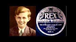 Graham Payn boy soprano sings The Hymn that I Sang as a Boy with noise reductionwmv