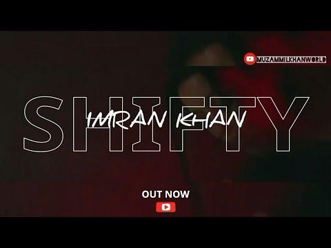 imran-khan---#shifty-(ik-mashup)- -muzammil-khan- -ik-remix- -2019-latest- -ik-records- -ikseason