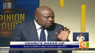 Opinion Court | Uhuru's Shake-Up #OpinionCourt