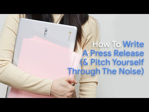 How To Write A Press Release (& Pitch Yourself Through The Noise)