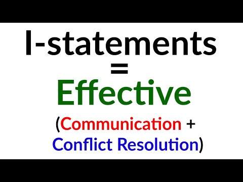 Why Using I-statements Creates Effective Communication and Supports Effective Conflict Resolution!