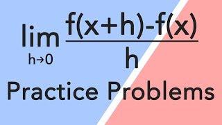 Derivatives using limit definition - Practice problems!