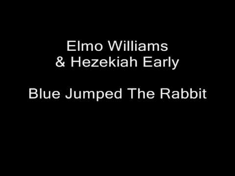 Blues 2 -- Track 1 of 15 -- Elmo Williams & Hezekiah Early -- Blue Jumped The Rabbit
