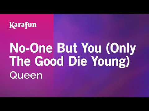 Karaoke No-One But You (Only The Good Die Young) - Queen *